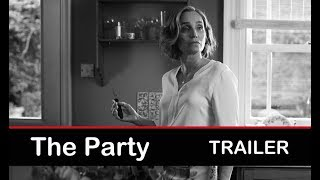 The Party (2018) Official Trailer:  Kristin Scott Thomas, Patricia Clarkson