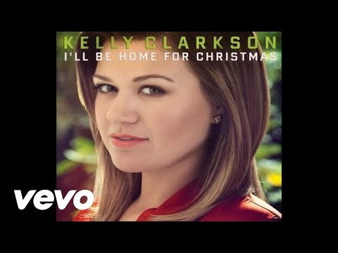 Kelly Clarkson - I'll Be Home For Christmas:中英歌詞