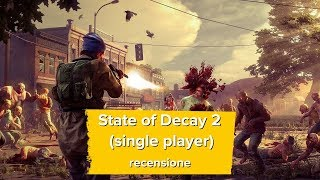State of Decay 2 (single player) - recensione