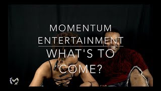 Momentum Entertainment | What's To Come?
