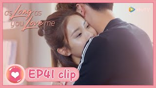 【ENG SUB】As Long as You Love Me EP41 Clip: Xiao Meng confessed to Yan! It's so moved!