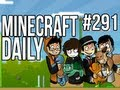 Minecraft Daily | Ep.291 | Ft. Kevin, ImmortalHd and Steven | Who gets to be Mayor?