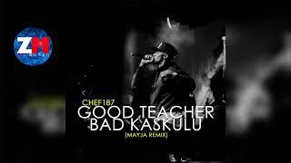 Chef 187 - Good Teacher Bad Kaskulu (Mayja Remix) | ZedMusic | Zambian Music 2018