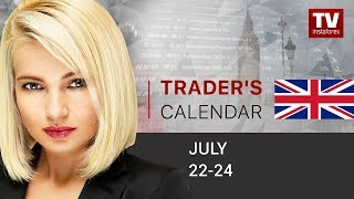 InstaForex tv news: Trader's calendar for February July 22 - 24:  Investors waiting for ECB meeting (EUR, USD)