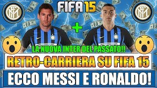 MESSI E RONALDO ALL'INTER!! MEGLIO NAGATOMO! RETRO CARRIERA ALLENATORE CON L'INTER SU FIFA 15!