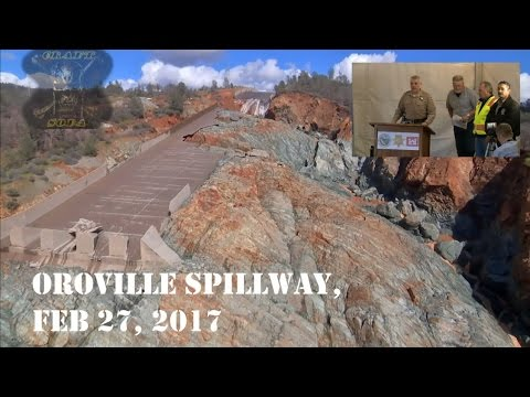 Oroville Spillway Closed 2-27, HD overhead footage and full Press Conference