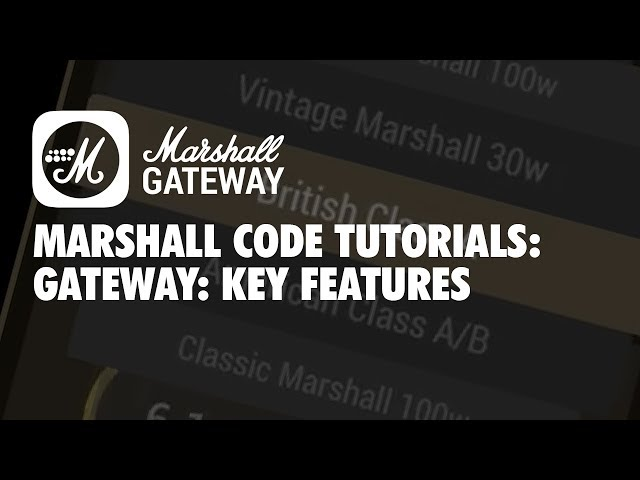 Marshall CODE Tutorials: Gateway - Key Feature Overview