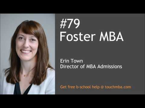 University of Washington  Foster MBA Admissions Interview with Erin Town - Touch MBA Pocast