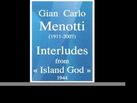 Gian Carlo Menotti (1911-2007) : Interludes from the opera