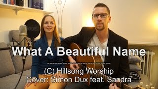 """Hillsong Worship - """"What A Beautiful Name"""" (Cover by Simon feat. Sandra)"""