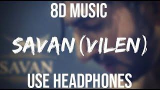 Savan -Vilen (8D music) Reuploaded Version