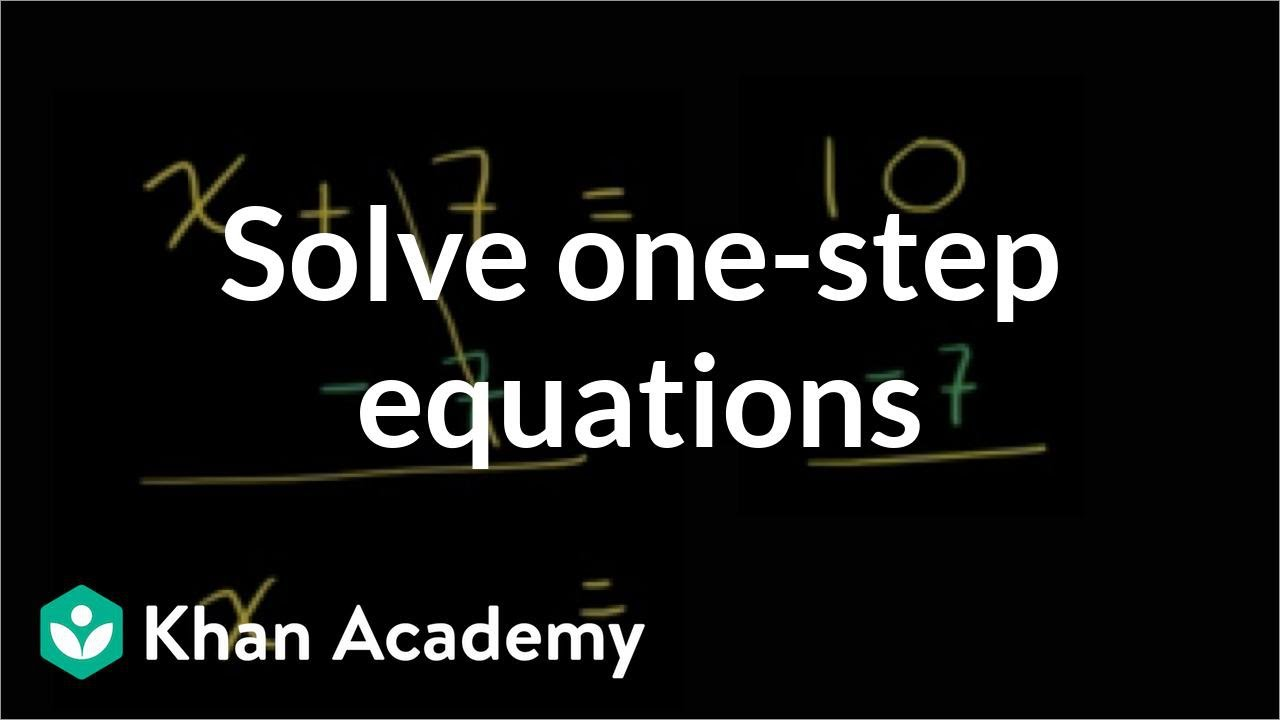 small resolution of One-step addition \u0026 subtraction equations (video)   Khan Academy