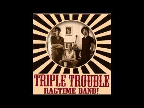"-Triple Trouble- ""Beale Street Mama"""