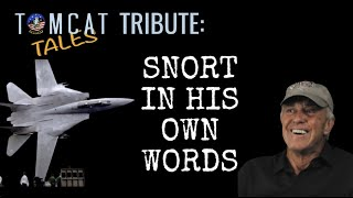 Tomcat Tales Tribute: Snort in His Own Words