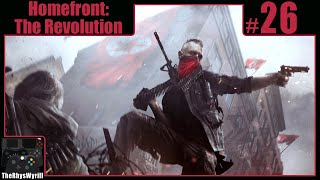 Homefront: The Revolution Playthrough | Part 26 (Beyond The Walls Start)