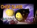 CHOP GLASS Created by Alan Hudson & World Magic Shop