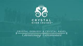 Crystal River Cruises | Crystal Debussy and Ravel Christening