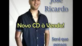 José Ricardo Será que pensa em mim Cd 2017