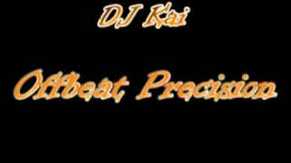 DJ Kai - Offbeat Precision (Drum and Bass Mix)