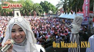 ORA MASALAH | ISNA Qasima | PLASA MANAHAN SOLO | 2018