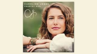 Caroline Jones - Country Girl (Audio)