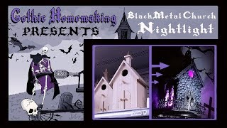 Gothic Homemaking Presents: Black Metal Church Nightlight Project