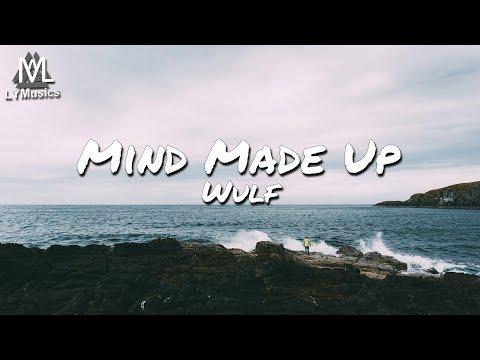 Wulf - Mind Made Up (Lyrics)