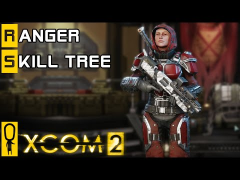 XCOM 2 - Ranger Class - Skill Tree Breakdown - Preview Gameplay