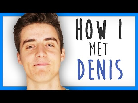 HOW I MET DENISDAILY..