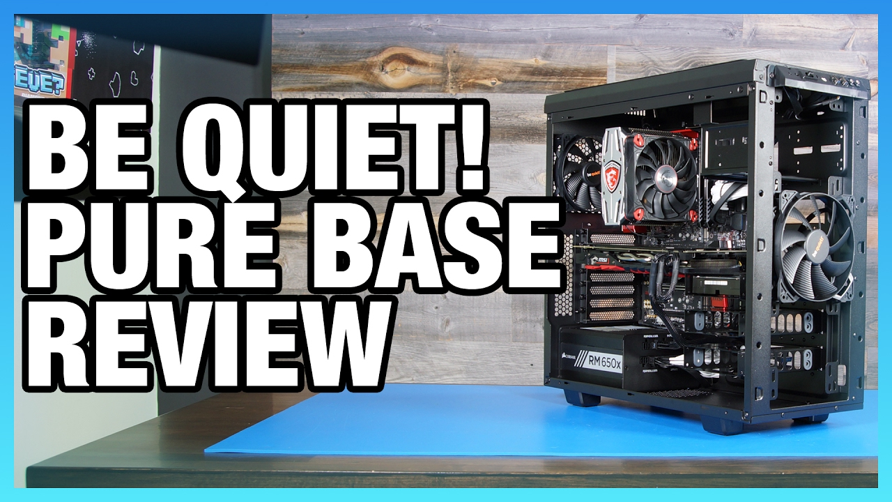 Be Quiet! Pure Base 600 Case Review: The Quietest On Our