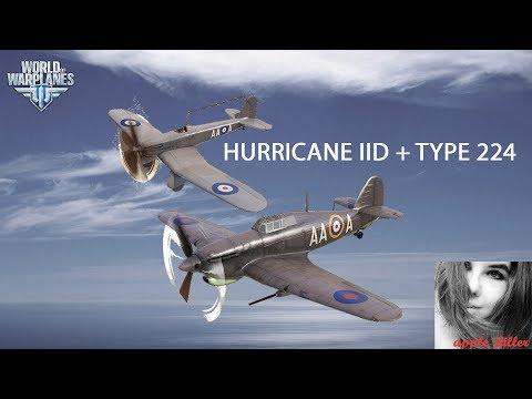 HURRICANE IID + TYPE 224    World of Warplanes