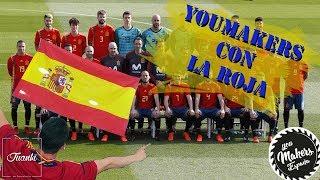Youmakers con La Roja - Especial mundial Rusia 2018