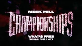 Meek Mill ft. Rick Ross & JAY Z What's Free (Instrumental)