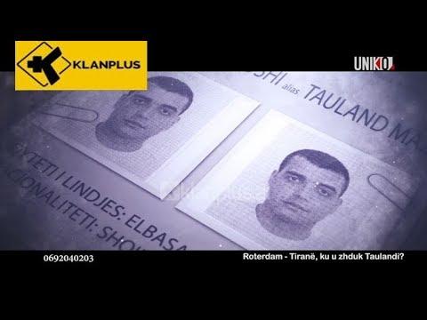 Uniko - Roterdam -Tirane, Ku U Zhduk Taulandi? (20 Janar 2020)