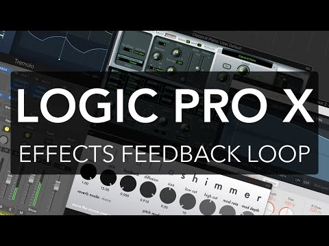 Logic Pro X - Effects Feedback Loop w/Sends + Aux Tracks + Reverb [SOUND DESIGN]