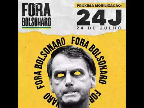 #ForaBolsonaro - Próxima Mobilização: 24 de Julho