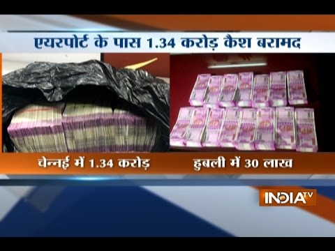 new-currency-worth-rs-1.34-crore-recovered-in-chennai,-rs-30-lakh-in-hubli