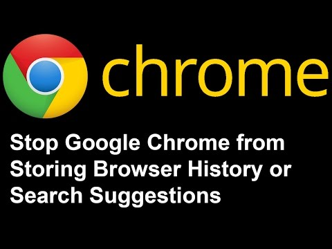 Stop Google Chrome from Storing Browser History - Turn Off Search Suggestions on Google Chrome