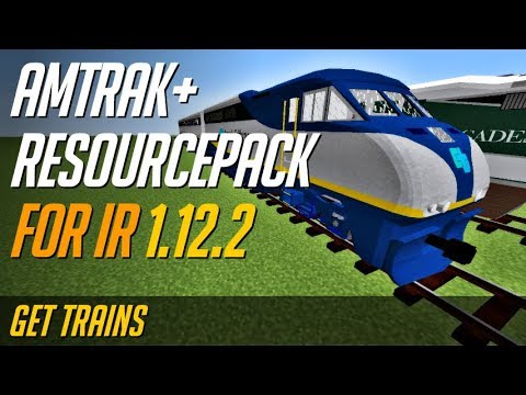 How to get Immersive Railroading addons [resource packs] in Minecraft  1 12 2 - download Amtrak+