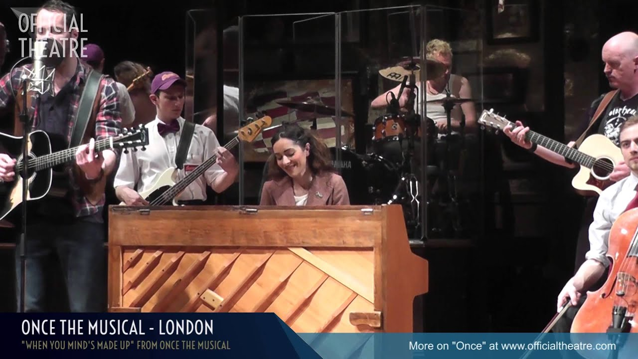 Once The Musical London When You Mind S Made Up Youtube