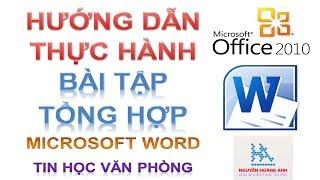 Hướng dẫn thực hành bài tập tổng hợp Microsoft Word | Tin học văn phòng - Nguyễn Hoàng Anh