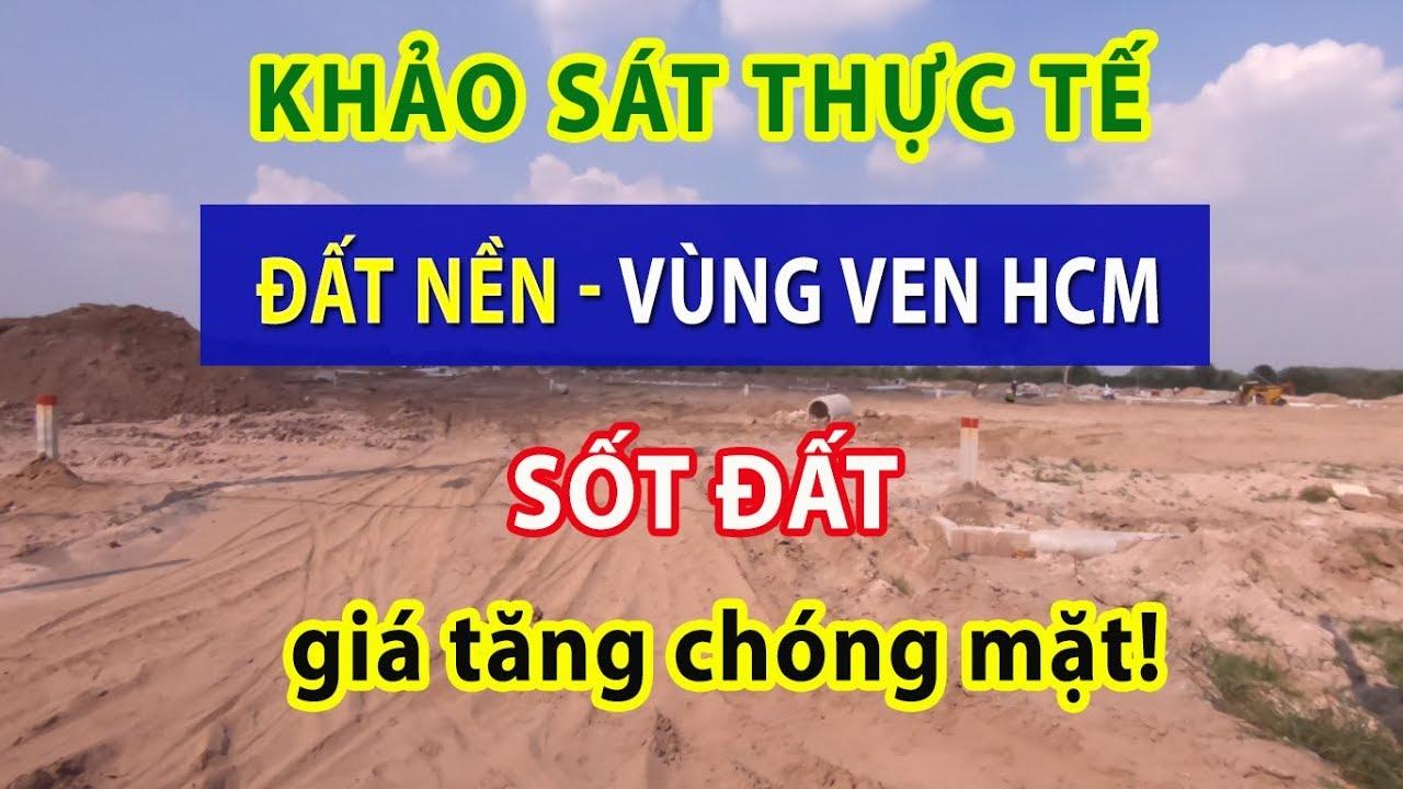 [Sốt Đất] Giá Đất Nền TPHCM Tăng Chóng mặt, Người Dân Tp.HCM Ngày Càng Khó