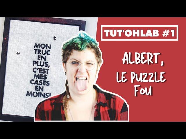 Tut'Ohlab #1 - Albert, le puzzle fou