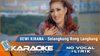 Selangkung Rong Langkung (Karaoke) - Dewi Kirana