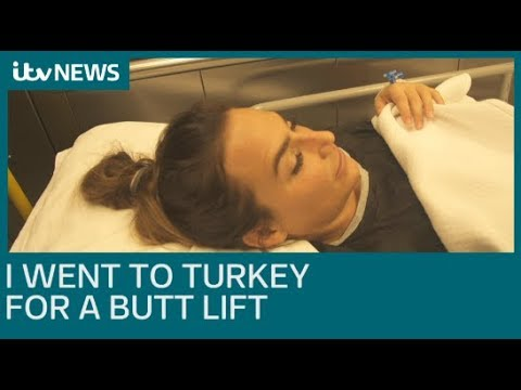 'I travelled from UK to Turkey for a Brazilian butt lift' | ITV News