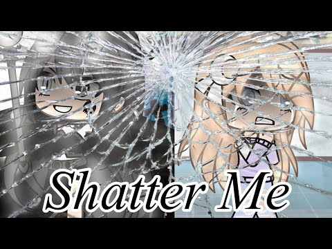Shatter Me ~ Part 7 Of ⚔️Fight Song⚔️ || Gacha Life Music Video • Thank You For 81.7K Subscribers!