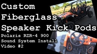 Custom Fiberglass Kick Panel Speaker Pods Polaris RZR-4 900 Sound system install video 2