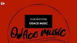 PAUSE RENCONTRE : ODACE MUSIC