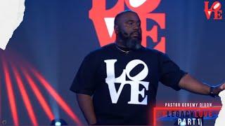 COHLA | LEAD PASTOR GEREMY DIXON | LEGACY LOVE PART 1 | 11AM PDT