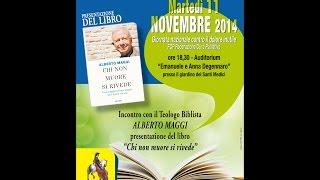 """11 Novembre 2014 - Padre Alberto Maggi - """"Chi non muore si rivede"""""""